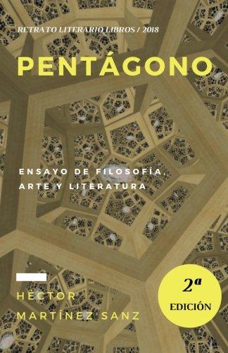 Pentagono: Ensayo de filosofia, arte y literatura (Spanish Edition) [Hector Martinez Sanz] (Tapa Blanda)