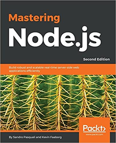 Mastering Node Js Second Edition Build Robust And Scalable Real