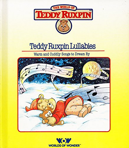 Teddy Ruxpin Lullabies: Warm and Cuddly Songs to Dream By (The World of Teddy Ruxpin)