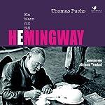 Hemingway: Ein Mann mit Stil | Thomas Fuchs