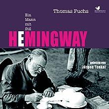 Hemingway: Ein Mann mit Stil Hörbuch von Thomas Fuchs Gesprochen von: Jürgen Tonkel