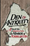 img - for Den of Antiquity: A collection of Steampunk tales by Members of the Scribblers  Den book / textbook / text book