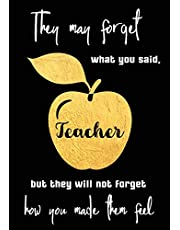 Teacher: Thank you Gift They may forget what you said, but they will not forget how you made them feel Lined Notebook Planner Journal Book