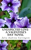 Unexpected Love--A Valentine's Day Novel, Julia Audrina Carrington, 1470105497