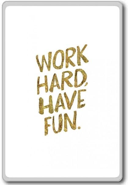 Amazon.com: Work Hard, Have Fun - motivational inspirational ...