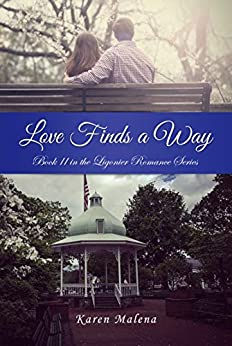 Love Finds A Way: Book II in the Ligonier Romance Series (TheLigonier Romance Series 2) by [Malena, Karen]