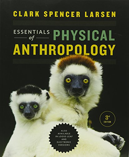 Essentials of Physical Anthropology and Laboratory Manual and Workbook for Biological Anthropology (Third Edition)