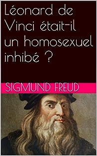 Léonard de Vinci était-il un homosexuel inhibé ? par Sigmund Freud
