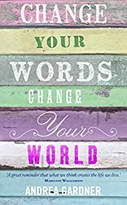 Change Your Words, Change Your World (Insights) (English Edition)