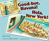 Good-Bye, Havana! Hola, New York!, Edie Colon, 1442406747