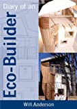 Diary of an Eco-Builder, Will Anderson, 1903998794