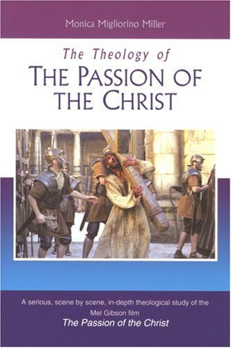 Download Theology Of The Passion Of The Christ, The pdf epub