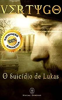 Vertygo - O Suicídio de Lukas por [Deminco, Marcus]