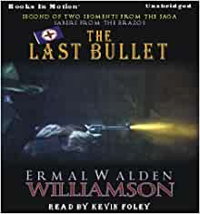 The Last Bullet, by Ermal Walden Williamson, PB 2007 - SIGNED authographed