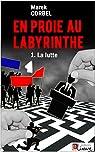 En proie au labyrinthe: T. 1 La lutte - Un roman noir politique par Corbel