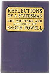 Reflections of a Statesman: The Selected Writings and Speeches of Enoch Powell