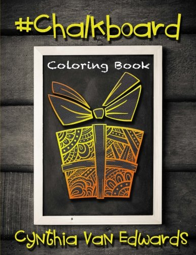 #Chalkboard #Coloring Book: #Chalkboard is Coloring Book #4 in the Adult Coloring Book Series Celebrating #Love and #Friendship (Coloring Books, ... Series of Adult Coloring Books) (Volume ()