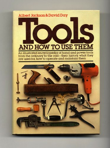 Tools and How to Use Them: An Illustrated Encyclopedia