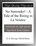 No Surrender! - A Tale of the Rising in La Vendee