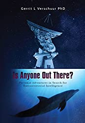Is Anyone Out There?: Personal Adventures in the Search for Extraterrestrial Intelligence