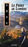 Les Voyageurs, tome 1 : Le frère de lumière par Côté