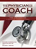 The Physician As Coach, Richard Huseman, 0979206510