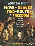 How Did Slaves Find a Route to Freedom?, Laura Hamilton Waxman, 0761352295