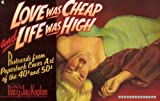 Love Was Cheap and Life Was High, Barry J. Kaplan, 0020339879