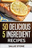 img - for 50 Delicious 5 Ingredient Recipes book / textbook / text book