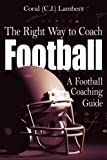 The Right Way to Coach Football, Coral (C. J. Lambert, 1420864122