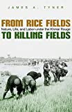 From Rice Fields to Killing Fields: Nature, Life, and Labor under the Khmer Rouge (Syracuse Studies in Geography)