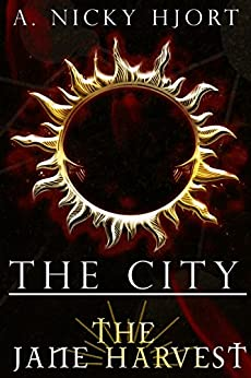 The City: The Jane Harvest by [Hjort, A. Nicky]