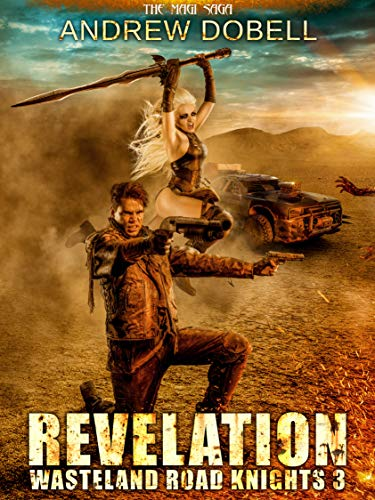 Revelation: A Post Apocalyptic Paranormal adventure (Wasteland Road Knights Book 3) by [Dobell, Andrew]