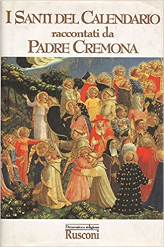 I Santi Del Calendario.I Santi Del Calendario Amazon It Carlo Cremona Libri