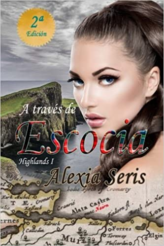 A través de Escocia: Volume 1 (Highlands): Amazon.es: Alexia Seris: Libros