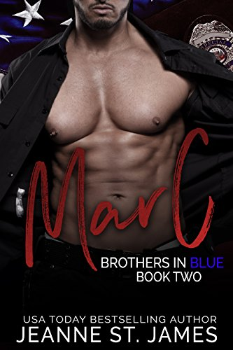 Brothers in Blue: Marc: (Brothers in Blue, Book 2) (3 Jobs In The Field Of Chemistry)