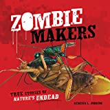 Zombie Makers: True Stories of Nature's Undead (Exceptional Science Titles for Intermediate Grades) (Junior Library Guild Selection)