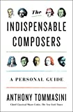 img - for The Indispensable Composers: A Personal Guide book / textbook / text book