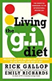 Living the G.I. Diet: Delicious Recipes and Real-Life Strategies to Lose Weight and Keep It Off