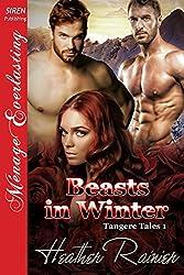 Beasts in Winter [Tangere Tales 1] (Siren Publishing Menage Everlasting)