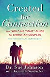 Created for Connection: The ''Hold Me Tight'' Guide  for Christian Couples