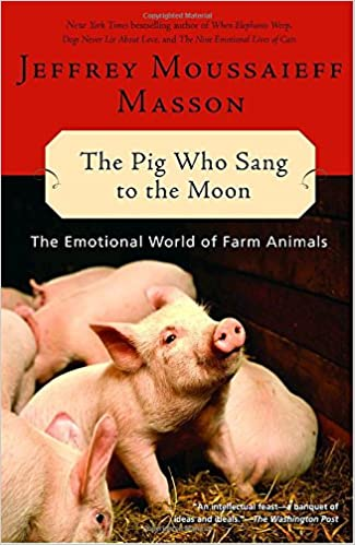 Book The Pig Who Sang to the Moon: The Emotional World of Farm Animals