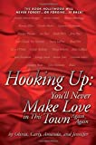 Hooking Up: You'll Never Make Love in This Town Again Again
