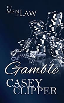 Gamble: The Men of Law, book 3 by [Clipper, Casey]