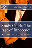 Study Guide: The Age of Innocence: A Literature Guidebook (Study Guides, Literature Guides, and Workbooks)