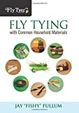 img - for Fly Tying with Common Household Materials (Fly Tyer) by Jay Fullum (2011-11-22) book / textbook / text book