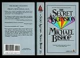 Secret Ascension: Or Philip K. Dick Is Dead, Alas
