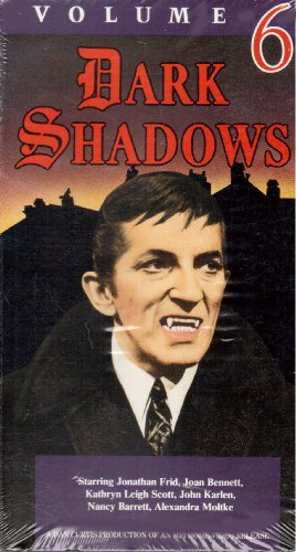 Book cover from Dark Shadows, Volume 6 (VHS Tape. Starring Jonathan Frid, Joan Bennett, Kathryn Leigh Scott, John Karlen, Nancy Barrett, Alexandra Moltka) by Dan Curtis