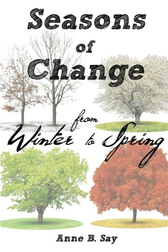 Seasons of Change: From winter to spring (Volume 1) pdf