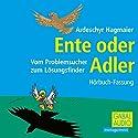 Ente oder Adler Hörbuch von Ardeschyr Hagmaier Gesprochen von: Ardeschyr Hagmaier